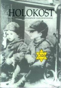 Holokost; II. Dünya Savaşı Döneminde Yahudi Soykırımı