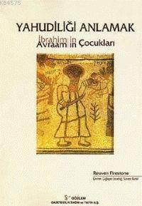 Yahudiliği Anlamak İbrahim'in / Avraam'ın Çocukları