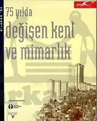 75 Yilda Değişen Kent Ve Mimarlik
