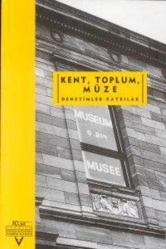 Kent,Toplum,Müze  Deneyimler-Katkilar