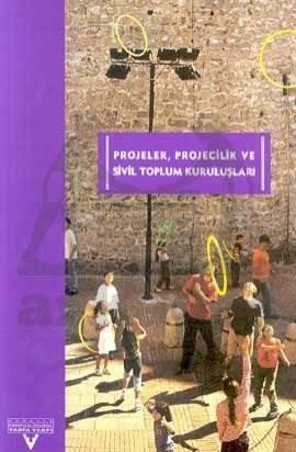 Projeler, Projecilik Ve Sivil Toplum Kuruluşlari