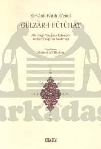 Gülzar-ı Fütuhat (Bir Görgü Tanığının Kalemiyle Yeniçeri Ocağının Kaldırılışı)