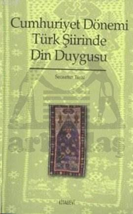 Cumhuriyet Dönemi Türk Şiirinde Din Duygusu
