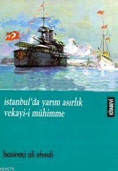 İstanbul'da Yarım Asırlık Vekayi-İ Mühimme