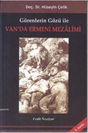 Görenlerin Gözü İle Van'da Ermeni Mezalimi