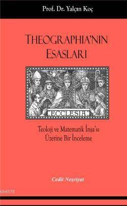 Theographia'nın Esasları; Teoloji ve Matematik İnşa'sı Üzerine Bir İnceleme