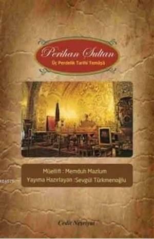 Perihan Sultan; Üç Perdelik Tarihi Temaşa