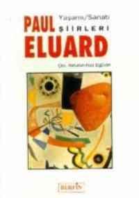 Paul Eluard Yaşamı/Sanatı Şirleri