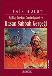 Hasan Sabbah Gerçeği : Eşitlikçi Dervişan Cumhuriyetleri
