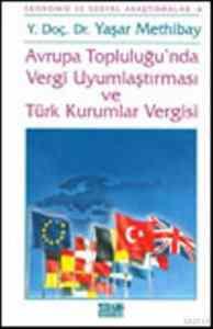 Avrupa Topluluğunda Uyumlaştırma ve Türk Kurumlar Vergisi
