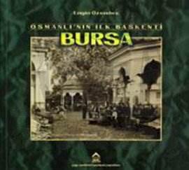 Osmanli'Nin İlk Başkenti Bursa