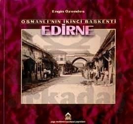 Osmanli'Nin İkinci Başkenti Edirne