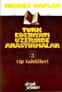 Türk Edebiyatı Üzerinde Araştırmalar 3 Tip Tahlilleri