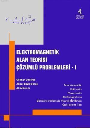 Elektromagnetik Alan Teorisi Çözümlü Problemleri I - II