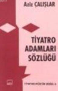 Tiyatro Adamları Sözlüğü