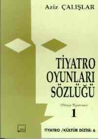 Tiyatro Oyunları Sözlüğü Cilt.1