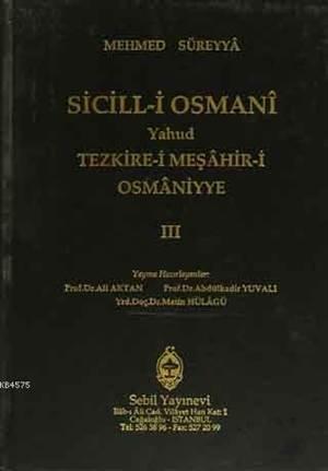 Sicill-İ Osmanı Yahud Tezkire-İ Meşahir-İ Osmaniyye Cilt 3