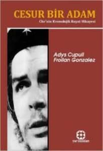 Cesur Bir Adam Che'nin Kronolojik Hayat Hikayesi