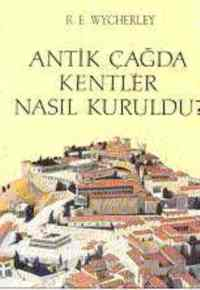 Antik Çağda Kentler Nasıl Kuruldu