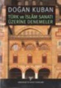 Türk Ve İslam Sanatı Üzerine Denemeler