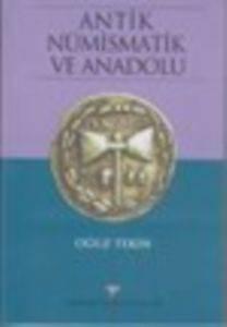 Antik Nümismatik Ve Anadolu