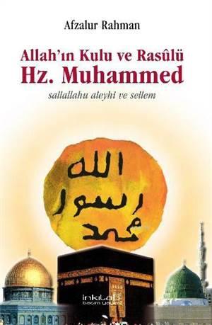 Allah'ın Kulu ve Rasulü Hz. Muhammed (S.A.V)