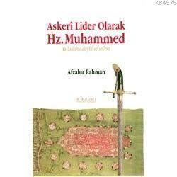 Askeri Lider Olarak Hz. Muhammed; Sallallahu Aleyhi ve Sellem