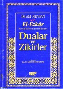 Rasulullah (s.a.v.)'ın Dilinden Dualar ve Zikirler El-Ezkar
