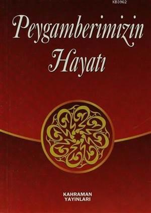 Peygamberimizin Hayatı (Cep Boy)/ Prof. Dr. Seyyid Kutub, A. Cude es-Sahhar