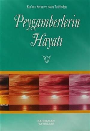 Peygamberlerin Hayatı (Cep Boy)/ Prof. Dr. Seyyid Kutub, Terc. Ebubekir Sıddık