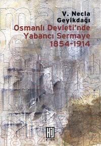 Osmanlı Devleti´Nde Yabancı Sermaye 1854-1914