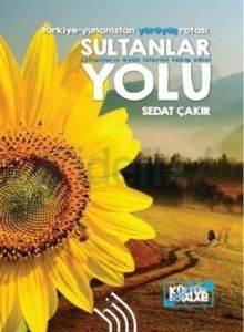 Sultanlar Yolu : Türkiye-Yunanistan Yürüyüş Rotası