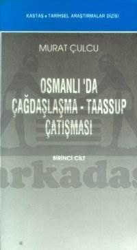 Osmanlıda Çağdaşlaşma Taassup Çatışması