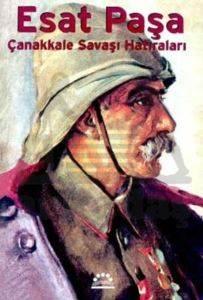 Esat Paşa'nın Çanakkale Savaşı Hatıraları