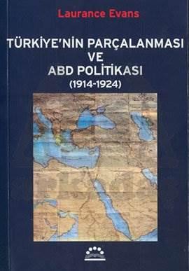 Türkiye'nin Parçalanması ve ABD Politikası (1914-1924)