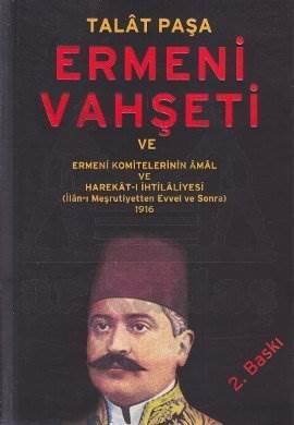 Ermeni Vahşeti ve Ermeni Komitelerinin Amal ve Harekat-ı İhtilaliyesi