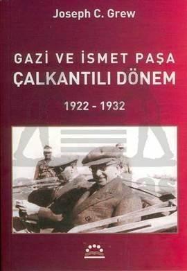 Gazi ve İsmet Paşa Çalkantılı Dönem 1922-1932