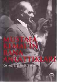 Mustafa Kemal İn Bana Anlattıkları