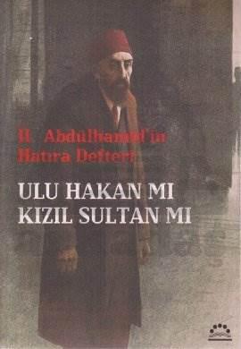 Ulu Hakan mı Kızıl Sultan mı