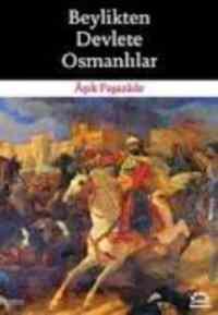 Beylikten Devlete Osmanlılar