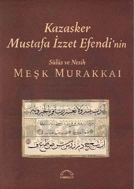 Kazasker Mustafa İzzet Efendi'nin Meşk Murakka'ı