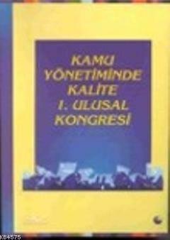 Kamu Yönetiminde Kalite 1. Ulusal Kongresi Cilt 2