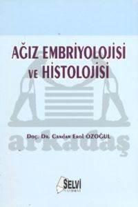Ağız Embriyolojisi ve Histolojisi