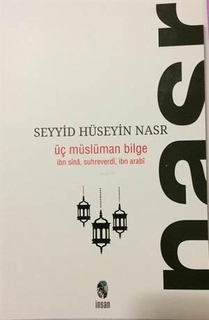 Üç Müslüman Bilge; İbn Sina, Suhreverdi, İbn Arabi