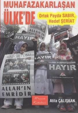 """""""Muhafazakarlaşan Ülkede Ortak Payda  Sabir , Hedef Şeriat"""""""