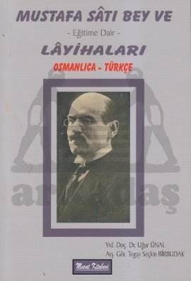 """""""Mustafa Sati Bey Ve Eğitime Dair Layihalari (Osmanlica Türkçe)"""""""