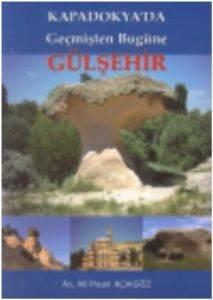 Kapadokyada Geçmişten Günümüze Gülşehir