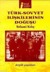 Türk-Sovyet İlişkilerinin Doğuşu; Brest-Litovsk Barışı Ve Müzakereleri(22 Aralık 1917 - 3 Mart 1918)