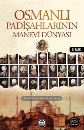 Osmanlı Padişahlarının Manevi Dünyası