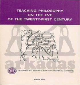 Teaching Philosophy on the Eve of the Twenty-First Century